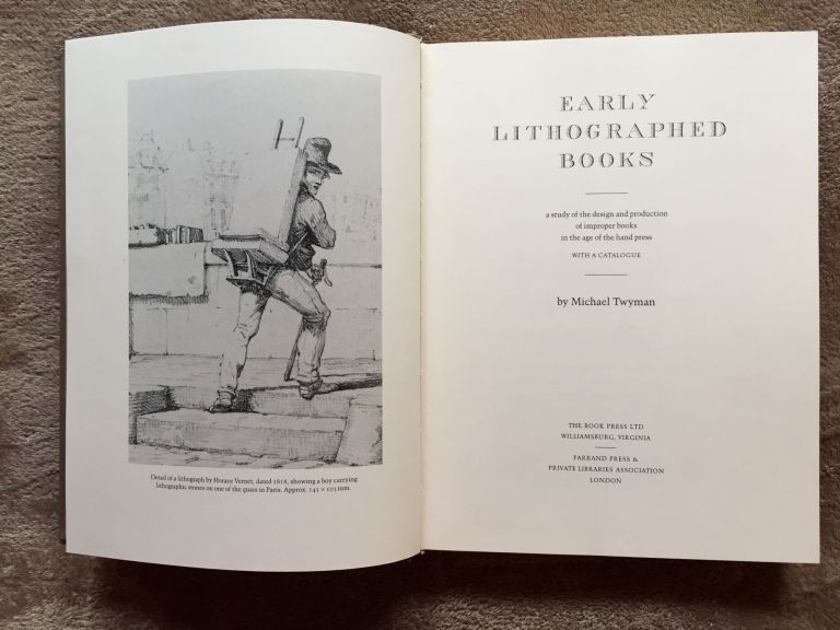 Early Lithographed Books: A Study of the Design and Production of Improper Books in the Age of the Hand Press. Michael Twyman.
