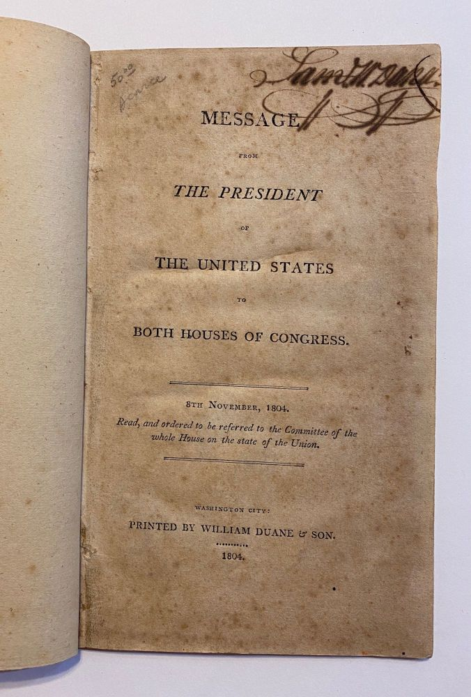 [EARLY WORK ON MISSOURI & MINING IN THE WEST]. Message of the President of the United States to Both Houses of Congress. 8th November, 1804. Read, and Ordered to be Referred to the Committee of the Whole House on the State of the Union. United States. President, Thomas Jefferson.