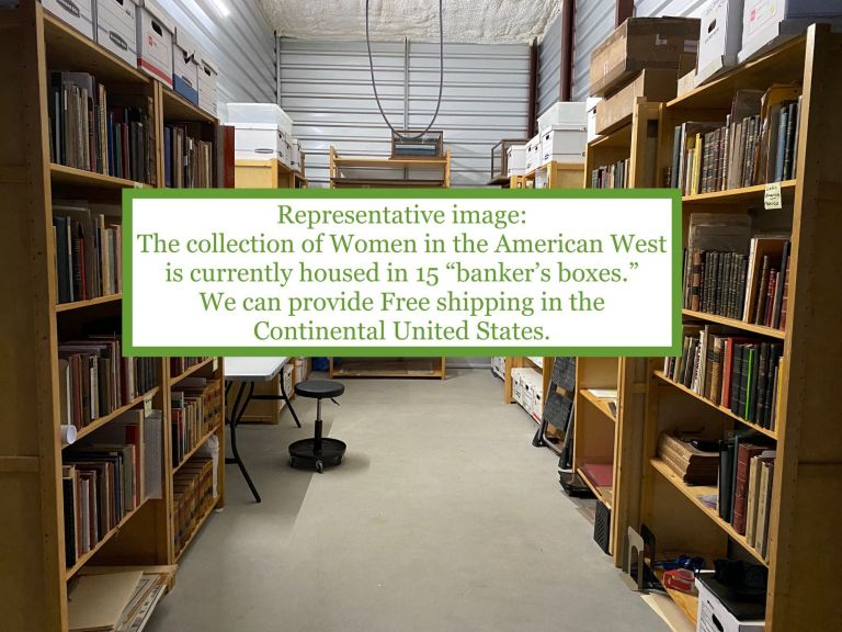 VAST COLLECTION OF 372 WORKS ON WOMEN IN THE AMERICAN WEST: Books and Ephemera from the Collection of Dorothy Sloan. Women in the American West - A. collection of 372 titles.