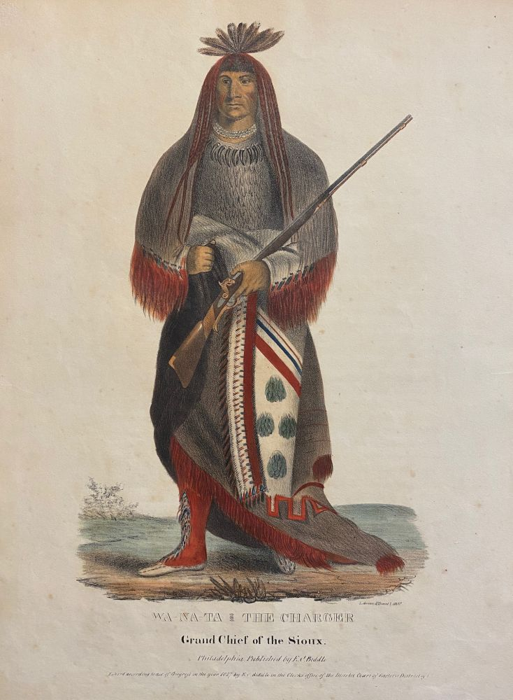 """[NATIVE AMERICAN PORTRAIT]. """"Wa-Na-Ta. The Charger, Grand Chief of the Sioux."""" Hand-colored lithograph from a folio edition of McKenney and Hall's Indian Tribes of North America. Charles Bird . Thomas L. McKenney KING, James Hall, artist."""