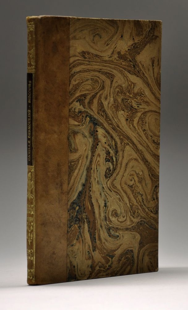 [Sammelband of four rare documents concerning the Judgments of Camille Desmoulins]. Camille Desmoulins.