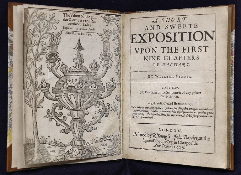 A short and sweete exposition upon the first nine chapters of Zachary. William Pemble, 1592?-1623.