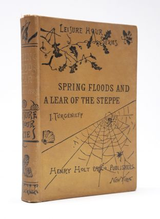 SPIDER WEB BOOKBINDING]. Spring Floods and A Lear of the Steppe. Ivan Turgenev, Turgenieff