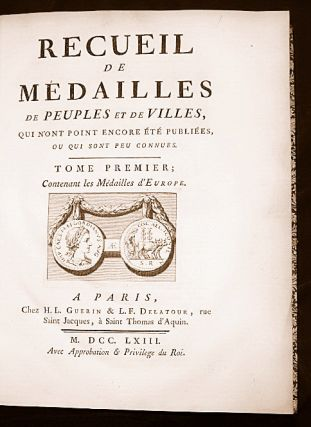 Recueil de medailles des rois [grecs]. WITH: Recueil de medailles de peuples et de villes. I (Europe), II (Asie), III (Afrique etc.) WITH: Melanges de diverses medailles, I-II. WITH: Supplement, I-II