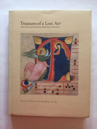 Treasures of a Lost Art: Italian Manuscript Painting of the Middle Ages and Renaissance. Pia...