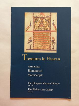 Treasures in Heaven: Armenian Illuminated Manuscripts. Sylvie L. Merian