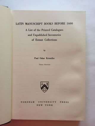 MEDIEVAL & RENAISSANCE MANUSCRIPTS]. Latin Manuscript Books Before 1600: A List of Printed...