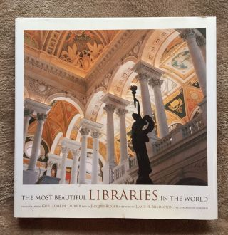 The Most Beautiful Libraries in the World. Guillaume. Bosser De Laubier, James H., Jacques....