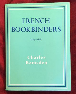 French Bookbinders, 1789-1848. Reprint Edition. Charles Ramsden