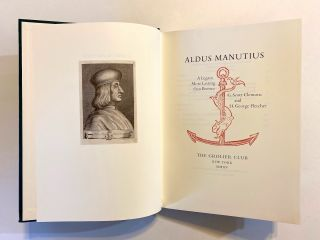 INCUNABULA REFERENCE]. Aldus Manutius: A Legacy More Lasting than Bronze. G. Scott Clemons, H....