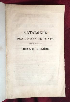 Catalogue des livres de fonds qui se trouvent chez J.B. Bailliere, libraire. Catalogue of Medical...