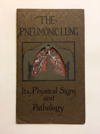 The Pneumonic Lung: Its Physical Signs and Pathology