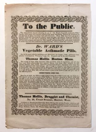 Pharmacy Advertisement]. To the Public - Dr. Ward's Vegetable Asthmatic Pills. Thomas Hollis