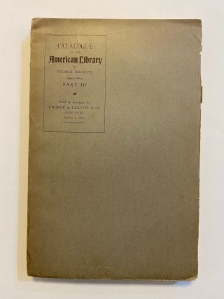 [Americana]. Catalogue of the American Library of the late Mr. George Brinley of Hartford, Conn.