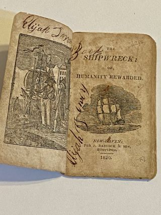CHAPBOOK]. [BOOKSELLERS]. The Shipwreck; or, Humanity Rewarded. New Haven - 1820 Juvenile Chapbook