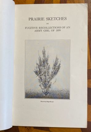 [WOMEN IN THE WEST]. Prairie Sketches; or, Fugitive Recollections of an Army Girl of 1899