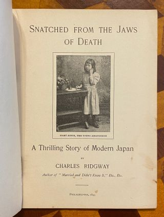 [DISABILITY LITERATURE]. Snatched from the Jaws of Death: A Thrilling Story of Modern Japan