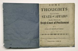 Some thoughts on the present state of affairs. Humbly offered to the high court of Parliament / by a lover of his Queen and countrey (sic). WITH: Some thoughts *upon* the present state of affairs