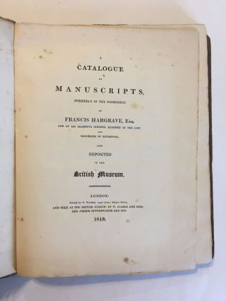 A Catalogue of Manuscripts, Formerly in the Possession of Francis Hargrave, now Deposited in the British Museum
