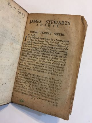 [GLORIOUS REVOLUTION]. [PENAL LAWS]. James Steuarts answer to a letter writ by Mijn Heer Fagel, prisoner to the states of Holland and West-Frisland concerning the repeal of the penal laws and tests