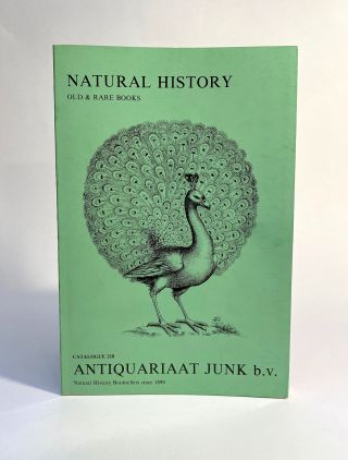 Natural History Old & Rare Books / Catalogue 218 / Antiquariaat Junk b.v. Antiquariaat Junk b. v